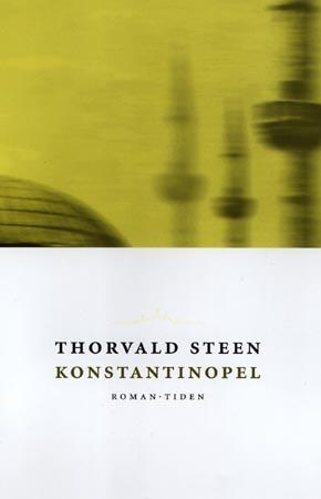"""""""Konstantinopel - roman"""" av Thorvald Steen"""