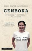 """""""Genboka - personlig og forståelig om genetikk"""" av Ellen Økland Blinkenberg"""