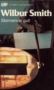 """Skinnende gull"" av Wilbur A. Smith"