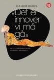 """""""""""Det er innover vi må gå"""" en kulturpsykologisk studie av selvhjelp"""" av Ole Jacob Madsen"""