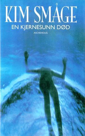 """""""En kjernesunn død - roman"""" av Kim Småge"""
