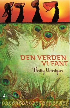 """""""Den verden vi fant - roman"""" av Thrity Umrigar"""