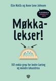 """""""Møkkalekser! - 101 enkle grep for bedre læring og mindre leksestress"""" av Elin Natås"""