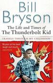 """The Life and Times of the Thunderbolt Kid"" av Bill Bryson"