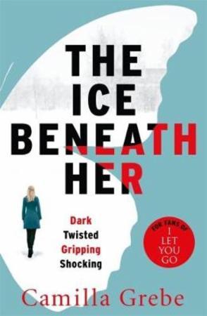 """""""The ice beneath her"""" av Camilla Grebe"""