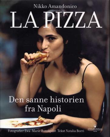 """La pizza - den sanne historien fra Napoli"" av Nikko Amandonico"