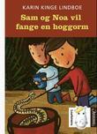 """""""Sam og Noa vil fange en hoggorm"""" av Karin Kinge Lindboe"""