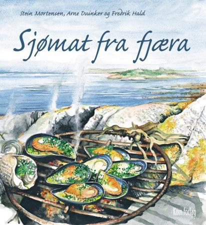 """""""Sjømat fra fjæra - gode opplevelser og sunne delikatesser langs strand og svaberg"""" av Stein Mortensen"""