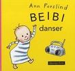 """""""Beibi danser"""" av Ann Forslind"""