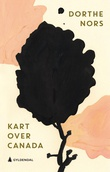 """""""Kart over Canada - noveller"""" av Dorthe Nors"""