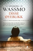 """""""Disse øyeblikk"""" av Herbjørg Wassmo"""