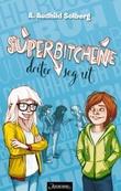 """""""Superbitchene driter seg ut"""" av A. Audhild Solberg"""