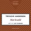 """Mot kvæld"" av Tryggve Andersen"