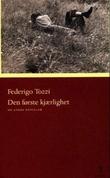 """""""Den første kjærlighet og andre noveller"""" av Federigo Tozzi"""