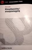 """""""Klimatilpasning i arealplanlegging"""" av Eivind Junker"""
