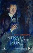 """""""Historien om Edvard Munch - dokumentarroman"""" av Ketil Bjørnstad"""