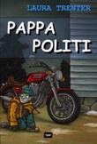 """""""Pappa politi"""" av Laura Trenter"""