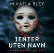 """""""Jenter uten navn"""" av Mikaela Bley"""