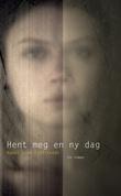 """""""Hent meg en ny dag"""" av Rakel Lima Fjelltvedt"""