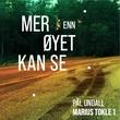 """""""Mer enn øyet kan se"""" av Pål Undall"""