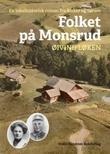 """""""Folket på Monsrud - en lokalhistorisk roman fra Blaker og Sørum"""" av Øivind Løken"""