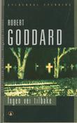 """""""Ingen vei tilbake"""" av Robert Goddard"""
