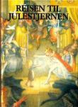 """""""Reisen til Julestjernen"""" av Sverre Brandt"""