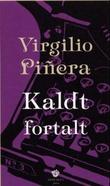 """""""Kaldt fortalt - noveller"""" av Virgilio Piñera"""