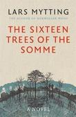 """""""The sixteen trees of the Somme"""" av Lars Mytting"""