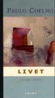 """Livet - utvalgte sitater"" av Paulo Coelho"