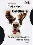 """""""Firbente fortellinger - de beste dyrehistoriene fra hele Norge"""" av Lise Askvik"""