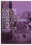 """""""Mannen i Montgomery street - portrett av en norsk emigrant"""" av Karin Sveen"""