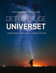 """""""Det usynlige universet verdensrommets mørke hemmeligheter"""" av Jostein Riiser Kristiansen"""