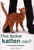 """""""Hva tenker katten min? - lær deg kattens kroppsspråk"""" av Gwen Bailey"""