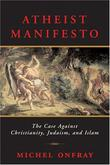 """Atheist Manifesto - The Case Against Christianity, Judaism, and Islam"" av Michel Onfray"