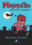 """""""Megagutten den store hemmeligheten"""" av Martin Olczak"""