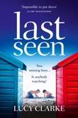 """Last seen"" av Lucy Clarke"