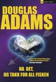 """Ha det, og takk for all fisken - roman"" av Douglas Adams"