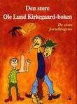 """""""Den store Ole Lund Kirkegaard-boken - de siste fortellingene"""" av Ole Lund Kirkegaard"""