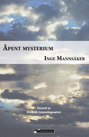 """""""Åpent mysterium - om troen, hjertet og forstanden"""" av Inge Mannsåker"""