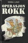 """""""Operasjon Rokk"""" av Ebba Lind"""