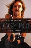 """""""Gimme Danger The Story of Iggy Pop"""" av Joe Ambrose"""