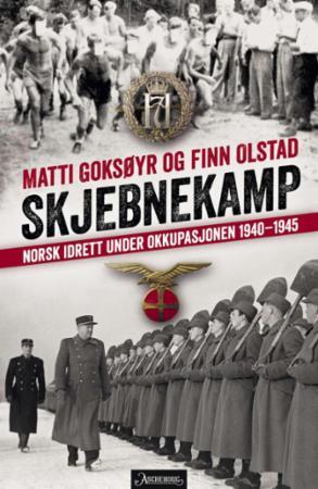 """""""Skjebnekamp - norsk idrett under okkupasjonen 1940-1945"""" av Matti Goksøyr"""