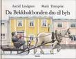 """""""Da Bekkholtbonden dro til by'n"""" av Astrid Lindgren"""