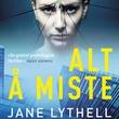 """""""Alt å miste"""" av Jane Lythell"""