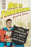 """Men of Tomorrow Geeks, Gangsters, and the Birth of the Comic Book"" av Gerard Jones"