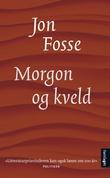 """""""Morgon og kveld"""" av Jon Fosse"""