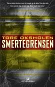"""""""Smertegrensen - thriller"""" av Tore Oksholen"""