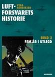 """""""Luftforsvarets historie - bind 2"""" av Vera Henriksen"""