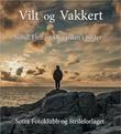 """""""Vilt og vakkert - Sund, Fjell og Øygarden i bilder"""" av Jan-Ove Hansen"""
